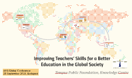 Improving Teachers' Skills for a Better Education in the Glo