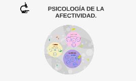 PSICOLOGÍA DE LA AFECTIVIDAD.