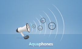 Aquaphones