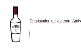 Degustation de vin entre Amis