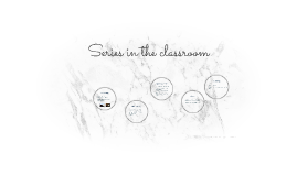 Series in the classroom