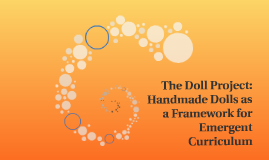 The Doll Project: Handmade Dolls as a Framework for Emergent