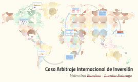 Caso Arbitraje Internacional de Inversión