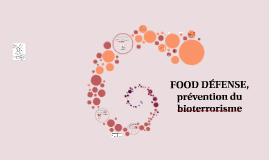Copy of FOOD DEFENSE, prévention du bioterrorisme