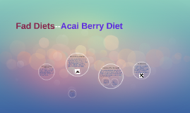 Fad Diets--The Acai Diet
