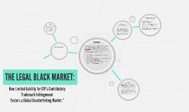 THE LEGAL BLACK MARKET