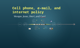 Cell phone, e-mail, and internet policy