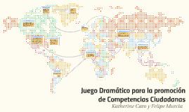 Copy of Juego Dramático para la promoción de competencias ciudadanas