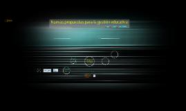 Copy of Nuevas propuestas para la gestión educativa