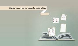Hacia una nueva mirada educativa