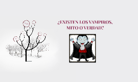 Copy of EXISTEN LOS VAMPIROS, MITO O VERDAD?
