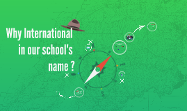 Why International in our school's name ?