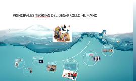 PRINCIPALES TEORIAS DEL DESARROLLO HUMANO