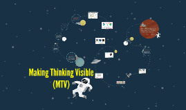 Making Thinking Visible (MTV)