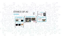 ETHICS OF AI