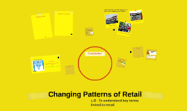 Changing Patterns of Retail