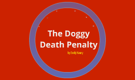 The Doggy Death Penalty