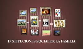 INSTITUCIONES SOCIALES: LA FAMILIA