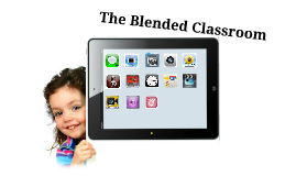 Copy of The Blended Classroom