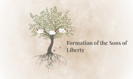 Formation of the Sons of Liberty