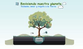 Reviviendo nuestro planeta.