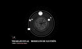 TRABAJO FINAL - MODELOS DE GESTIÓN