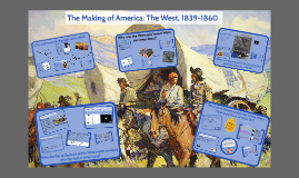 OCR History B: The Making of America, 1789-1900: The West 1839-1860