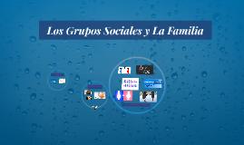 Los Grupos Sociales y La Familia