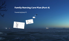 Family Nursing Care Plan (Part 4)