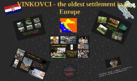 VINKOVCI - the oldest settlement in Europe