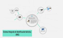 Copy of Sistema Integrado de Identificacion Balistica
