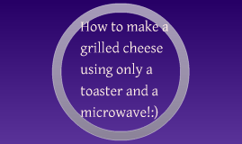 How to Make a Grilled Cheese in the Microwave!!:)