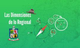 Copy of Las Dimensiones de lo Regional