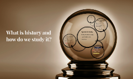 What is history and how do we study it?