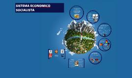 Copy of SISTEMA ECONOMICO SOCIALISTA