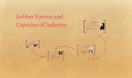 Robber Barons and Captains of Industry
