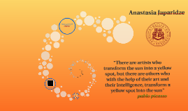 There are artists who transform the sun into a yellow spot,