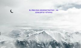 Copy of proceso administrativo y sus etapas