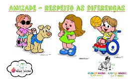 Amizade - Respeito as Diferenças