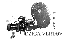 Copy of DZIGA VERTOV - KINOGLAZ