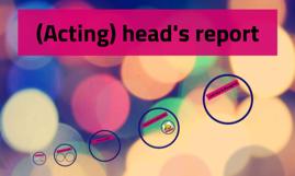 (Acting) head's report