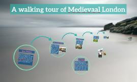 A walking tour of Medieval London