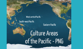 Culture Areas of the Pacific - Papua New Guinea