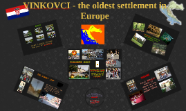 Copy of VINKOVCI - the oldest settlement in Europe