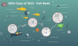 Class of 2022 - Fish Bowl