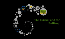 The Cricket and the Bullfrog.