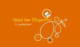Copy of Salad Bar Etiquette