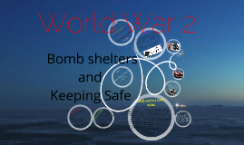 World War 2 - bomb shelters and keeping safe