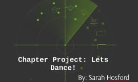 Copy of Chapter Project: Lets Dance!