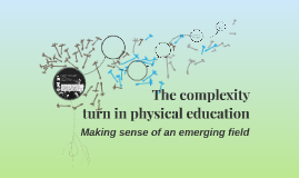 Copy of The complexity turn in physical education